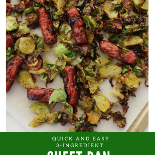 3 ingredient sheet pan brussel sprouts and chicken sausage
